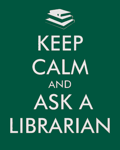 TONIGHT! Stay Calm & Ask a Librarian Library Orientation