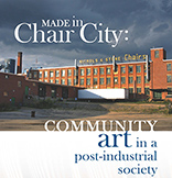Made in Chair City: Community Art in a Post-Industrial Society